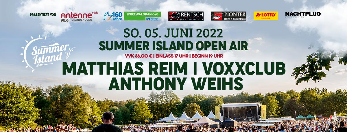 Summer Island 2022 – Matthias Reim, voXXclub & Anthony Weihs